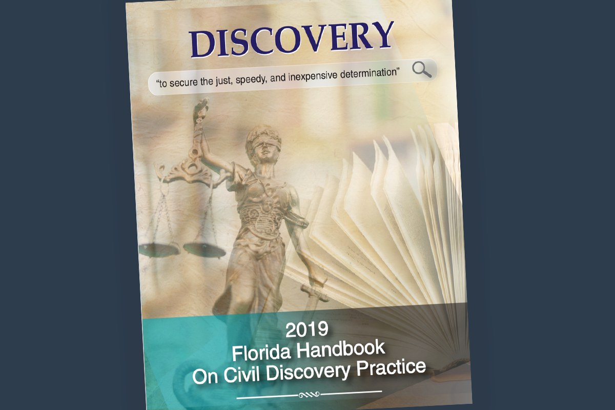 """Discovery Handbook Cover Image featuring blind justice statue holding scales and an open book. Text reads: """"Discovery, to secure the just, speedy and inexpensive determination"""" and """"2019 Florida Handbook On Civil Discovery Practice"""""""