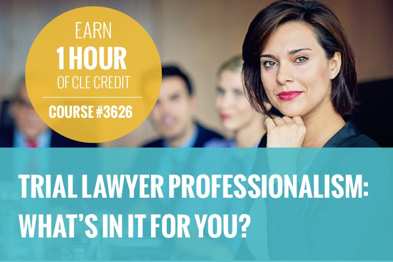 "Graphic featuring a young Latina woman in professional dress. Text Reads: ""Earn 1 hour of CLE Credit, Course #3626, Trial Lawyer Professionalism: What's In it for you?"" Photo of Professional female lawyer sitting at table with men and women blurred in the background"