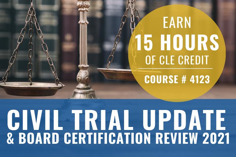 Civil Trial Update & Board Certification Review