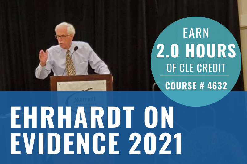 Ehrhardt on Evidence 2021