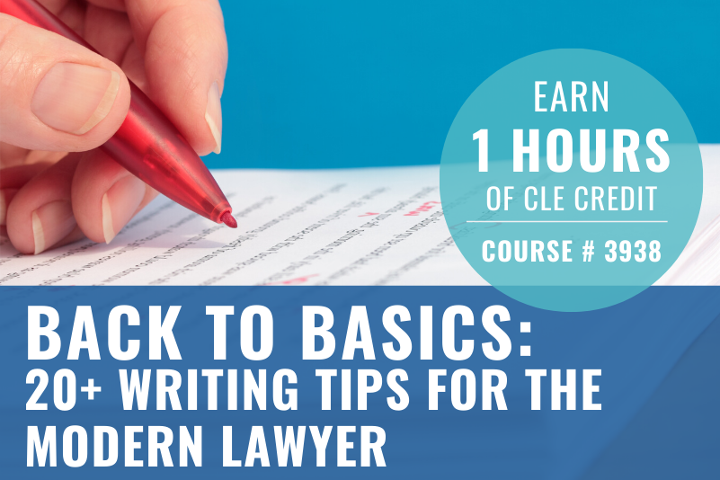 Back to the Basics 20+ Writing Tips for the Modern Lawyer