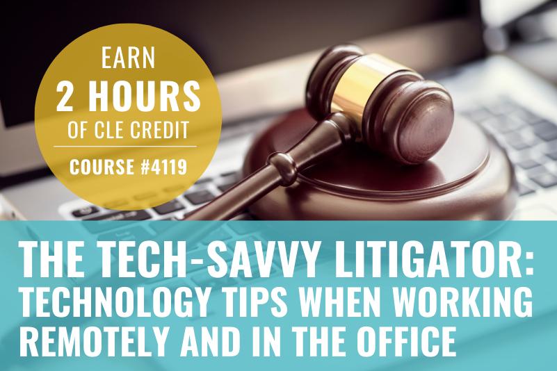 The Tech-savvy litigator