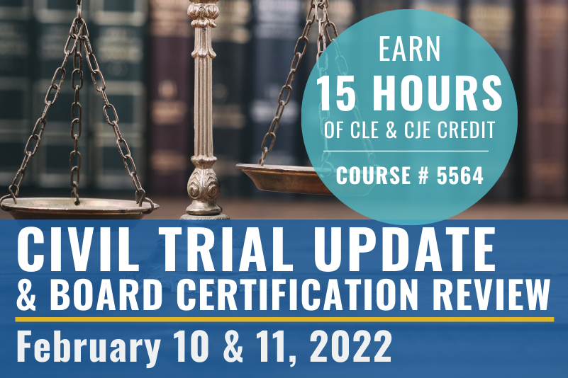 Civil Trial Update & Board Certification Review 2022